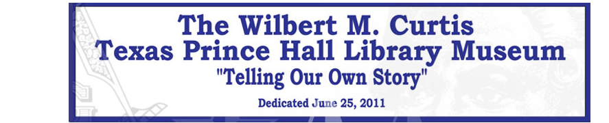 Wilbert M. Curtis Texas Prince Hall Library Museum